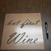But First Wine - Metal Home Decor